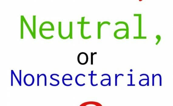 Is My Curriculum Secular? Is Your Homeschool Curriculum Secular, Neutral, or Nonsectarian? Secular Homeschooling, Neutral Science, and what is nonsectarian?